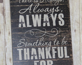 Primitive Black wood kitchen sign, There is Always something to be thankful for! Inspirational Signs gift for her, wall hanging, plaque