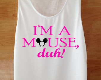 I'm a mouse duh! tank top Custom Handmade Elephant Screen Print White Flawless Clothing Womens T Shirt  Mean Girls TEE Shirt S M L