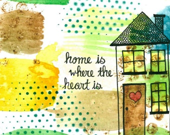 Home Is Where the Heart Is 4x6 Art Print