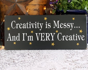 Creativity is Messy and I'm VERY Creative Wood Sign Artist Studio Workshop