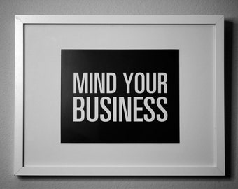 MIND YOUR BUSINESS - inspirational typography poster - quote art - office decor - dorm decor - home office - new year's resolution