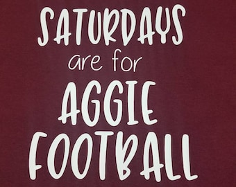 Saturdays are Football/college football/Aggie football tshirt