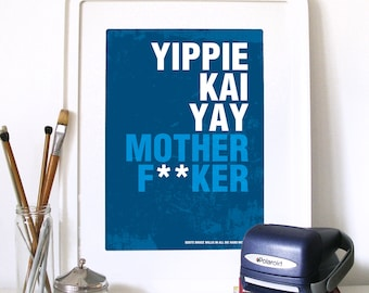 """Die Hard Movie Poster Quote Print Typography Art in Blue Yippie Kai Yay Motherf""""""""ker poster art movie poster Die Hard a Bruce Willis poster"""