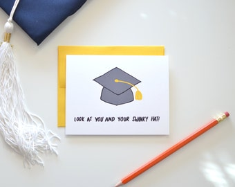Graduation Card - Funny Graduation Card - Congratulations Card - Look At You and Your Swanky Hat