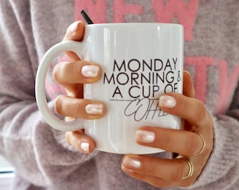 "Coffee Cup ""monday morning and a cup of coffee"""