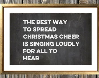 Elf the movie inspired horizontal Christmas art print: The Best Way to spread Christmas cheer is singing loudly for all to hear  wall art