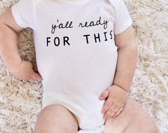 Yall Ready for This, Onesie | Baby Onesie | Funny Baby Clothes | Baby Graphic Tee | 90s Hip Hop Clothing | Gender Neutral Baby | Baby Shirt