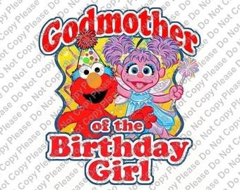 Sesame Street Elmo & Abby Cadabby Godmother of the Birthday Girl Iron On Transfer Instant Download Matching Tshirts Clipart Birthday