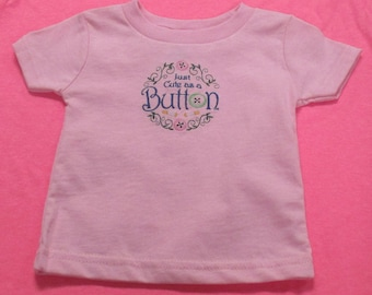 Just Cute as a Button Tee Shirt