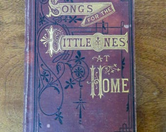 Antique Children's Book Songs for the Little Ones at Home Published, 1852