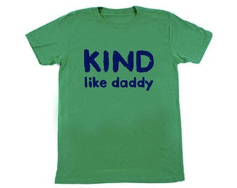 Kind Like Daddy Girls Boys Gender Neutral Baby Kids T Shirt Short Sleeve Gift