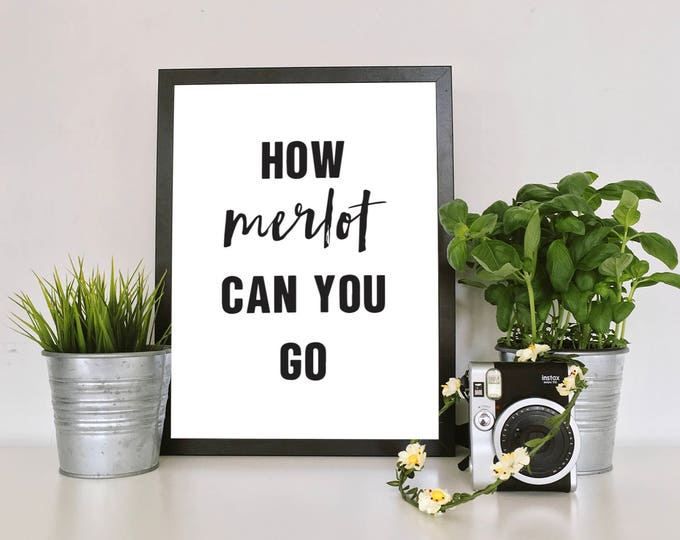 """How """"Merlot"""" Can You Go - Digital Download 8.5""""x11"""" Printable Quote Vertical Design Air and Sea Studio"""