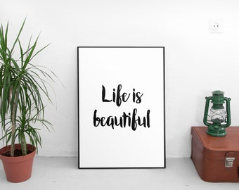 Life is Beautiful Print, Printable Art, Typography Print, Modern Wall Art, Inspirational Print, Printable quote, Digital Download