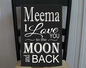 Meema I Love You to the Moon and Back Grandmother  Handpainted Wood Sign 16 x 10.5