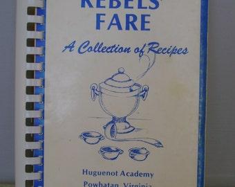 "Vintage 1977 ""Rebels Fare A Collection of Recipes"" of the Huguenot Academy, Powhatan, Virginia Cookbook"