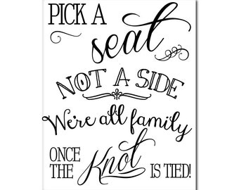 Pick A Seat Not A Side We're All Family Once the Knot is Tied Canvas Sign Wedding Ceremony Artwork Church Aisle Easel DIY Lettering
