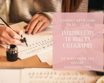 Introduction to Modern Calligraphy - Huddersfield - Sunday 24th June