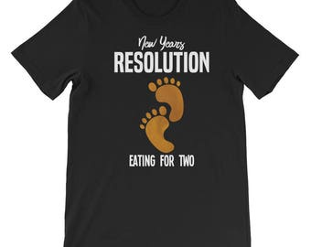 My New Year's Resolution Eat for two -New Years Shirt-New Years Resolution-Stop Drinking Shirt-New Years Eve, Funny Shirt