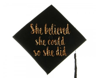 Graduation Cap Decal Graduation Cap Decoration She Believed She Could So She Did Decal Grad Cap Iron On Graduation Message