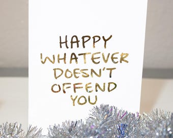 Funny Holiday Card / Real Gold Foil Card / Happy Whatever / Funny Holiday Quote / Funny Greeting Card / Christmas Card / Hanukkah Card