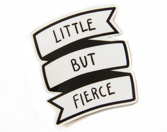 """Black and White """"Little But Fierce"""" Vinyl Sticker - Shakespeare Book Quote for Women - Cute Bumper Sticker Waterproof Decal for Laptop"""