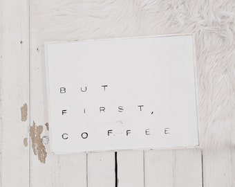 but first, coffee black and white wooden sign