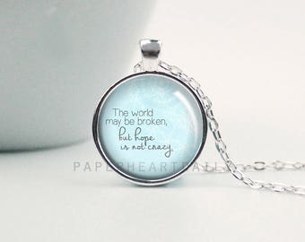 Inspirational Necklace - Hope is Not Crazy - Hope - Quote Necklace - The Fault in Our Stars - John Green - TFIOS - (B3883)