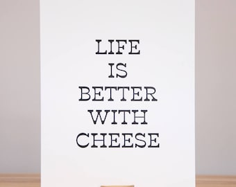 Life is Better with Cheese Print // Letterpress
