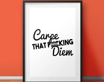 Carpe Diem Print, Funny Print, Housewarming gift, Typography Print, Funny print, Wall Art, Motivational poster, Seize the day print