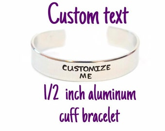 Custom Quote Aluminum Metal Stamped Cuff Bracelet 1/2 inch // geek gift for teacher parent mom dad girlfriend boyfriend husband wife present