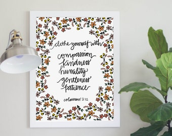 Clothe Yourself With Compassion Kindness Humility Gentleness Patience Colossians 3:12 Scripture Digital Download Quote Floral Print