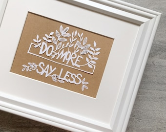 Mantra Paper Artwork, Inspirational Papercut Art, Do More Say Less, Motivational Art for Room or Office, Mounted and Matted Available