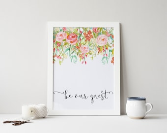 """PRINTABLE Art """"Be Our Guest"""" Typography Art Print Floral Quote Floral Art Print Floral Wall Art Welcome Sign Pink Floral Art Print"""