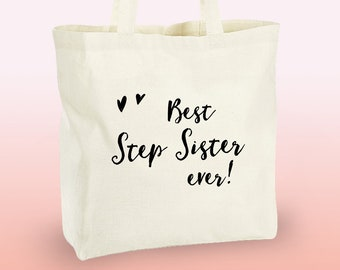 Best step sister ever - gorgeous 100% cotton tote bag for step sister with gold, silver or black lettering