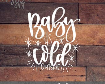 Baby Its Cold Outside svg, Christmas svg, Winter svg, Fall svg, Christmas Carol svg Cut File, Christmas Decor Cutting File, Pillow Design