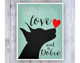 All You Need is Love and a Dobie Art, Black Dog, Dog Rescue, Dog Poster, Dog Print, Lab Picture, Dog Wall Decor, Pet Art, Doberman Pinscher