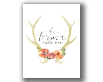 """8 x 10"""" Art Print INSTANT DOWNLOAD - """"Be brave, little one"""""""