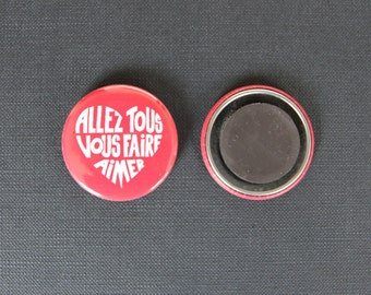 "Magnet/magnet ""Will make you all love"", red & white font"