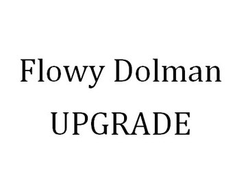 Flowy dolman- upgrade- This top Can NOT be bought by itself