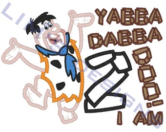 "Yabba Dabba Doo 2 - applique machine embroidery design- 3 sizes 4x4"", 5x7"", 6x10"""