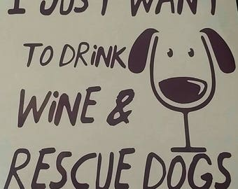 I just want to drink wine and rescue dogs 4x4 decal