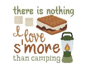 There Is Nothing I Love S'more than Camping Counted Cross Stitch PDF Pattern