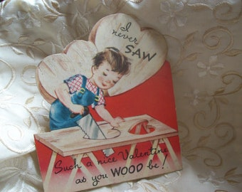 Vintage Valentine  I Never Saw Such a Nice Valentine as you Wood be! / Carrington Co / Chicago / 40's era