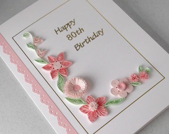 Handmade 80th birthday card, paper quilling, can be for any age