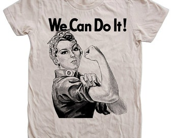 Women's Tshirt, Rosie the Riveter Shirt, We Can Do it T-shirt, Screen Print, American Apparel Crew Neck Tshirt, Motivational, Inspiratoinal