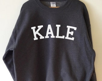 KALE Sweatshirt - High Quality SCREEN PRINT for Retail Quality Print Super Soft fleece lined unisex Ladies Sizes - Worldwide Shipping S-2xl