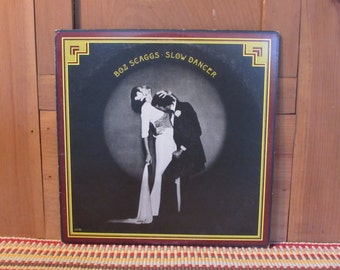 Boz Scaggs - Slow Dancer - 33 1/3 Vinyl Record