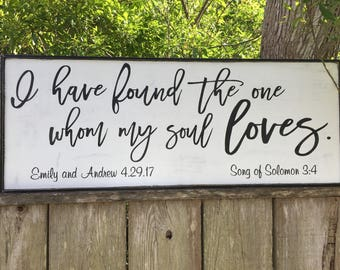 I have found the one whom my soul loves, Song of Solomon 3:4, Wedding signs, 50x15