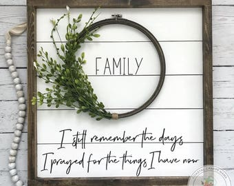 Shiplap Family Sign, Shiplap Wreath sign, I Still Remember the Days I Prayed for the Things, Framed Shiplap Sign, Farmhouse Sign, Farmhouse