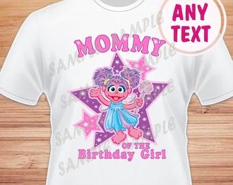 Mommy of the Birthday Girl. Sesame Street Abby Cadabby Digital File. Printable Iron on Transfer. Family Birthday Shirts. Abby Instant